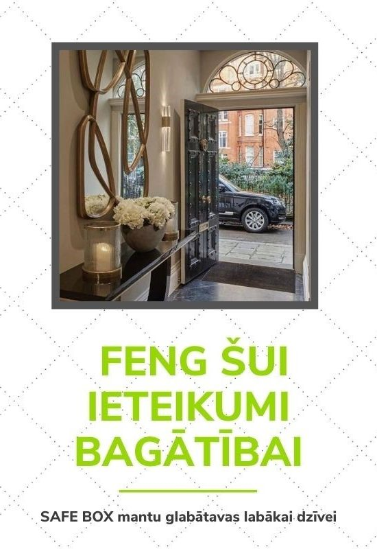 SAFE BOX Fen Šui (Feng Shui) ieteikumi, bagātības vairošanai Tavā personiskajā dzīvē